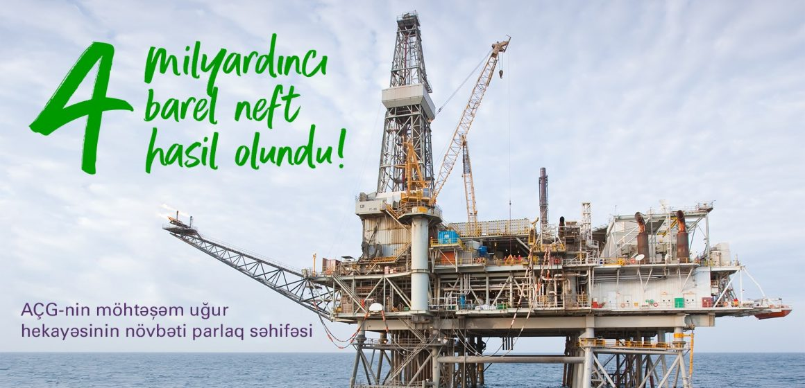 AÇG yatağı 4 milyard barel neft hasilatını qeyd edir